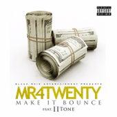 Make It Bounce by Mr. 4Twenty