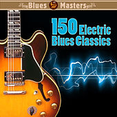 150 Electric Blues Classics by Various Artists