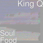 Soul Food by King Q