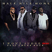 I Won't Judge (Remix) by Half Mile Home