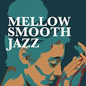 Mellow Smooth Jazz de Various Artists
