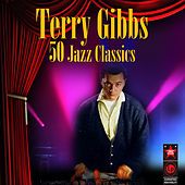 50 Jazz Classics by Terry Gibbs