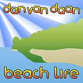 Beach Life (Video Edit) von Dan van Daan