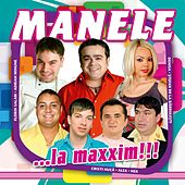 Manele La Maxxim de Various Artists