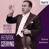 Milestones of a Violin Legend: Henryk Szeryng, Vol. 5 by Henryk Szeryng