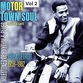 Milestones of Rhythm & Blues: Motor Town Soul, Vol. 2 von Marvin Gaye