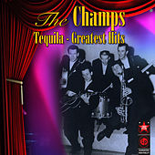 Tequila: Greatest Hits by The Champs