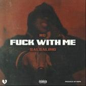 Fuck With Me (feat. Salsalino) von R G