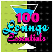 100 Lounge Essentials von Various Artists