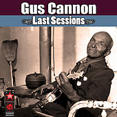 Last Sessions by Gus Cannon