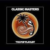Classic Masters: '70s Pop Playlist by Various Artists