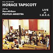 Soul Jazz Records Presents Horace Tapscott with the Pan-Afrikan Peoples Arkestra: Live at I.U.C.C. by Horace Tapscott