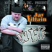 Wtf (Way to Fame) by Jay Villain