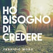 Ho bisogno di credere di Fabrizio Moro