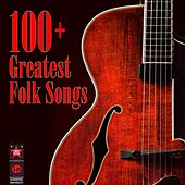 100+ Greatest Folk Songs by Various Artists