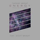 Energy (feat. Dizzy Wright) de Tuesday Knight