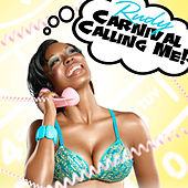 Carnival Calling Me! by Rudy Live