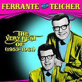 The Very Best of Ferrante & Teicher by Ferrante and Teicher