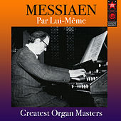 Greatest Organ Masters by Olivier Messiaen