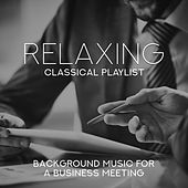 Relaxing Classical Playlist: Background Music for a Business Meeting de Various Artists