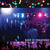 Keep It Together de Ace