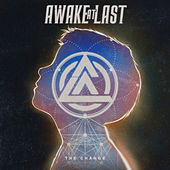 The Change (feat. Spencer Charnas) by Awake At Last