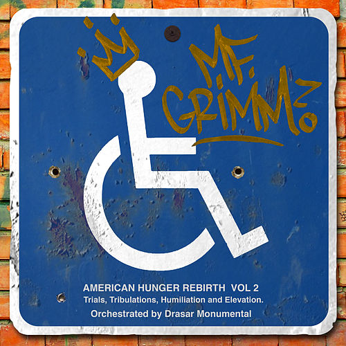 America Hunger Rebirth, Vol. 2: Trials, Tribulations, Humiliation and Elevation by MF Grimm