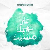 Ala Nahjik Mashayt by Maher Zain