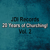 JDI Records - 20 Years of Churching, Vol. 2 by Various Artists