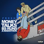 Money Talks BS Runs a Marathon by Fre$h