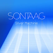 Silver Machine by Sontaag