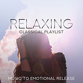 Relaxing Classical Playlist: Music to Emotional Release de Various Artists
