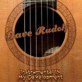 Instrumental in My Development von Dave Rudolf