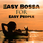 Easy Bossa for Easy People by Various Artists