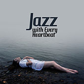Jazz with Every Heartbeat (Mellow & Good Melodies for Happy Morning and Lunch, Fine Jazz, Best Spring Relaxing Jazz 2019, Easy Listening) de Background Instrumental Music Collective