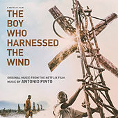 The Boy Who Harnessed the Wind (Original Motion Picture Soundtrack) de Antonio Pinto