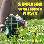 Spring Workout Music vol. 2 by Various Artists