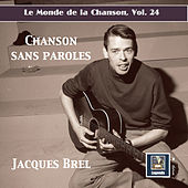 Le monde de la chanson, Vol. 24: Jacques Brel – Chanson sans paroles (Remastered 2019) de Various Artists