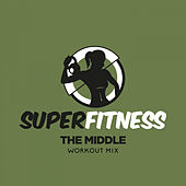 The Middle (Workout Mix) von Super Fitness