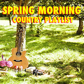 Spring Morning Country Playlist de Various Artists