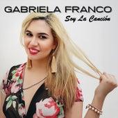 Soy la Canción de Gabriela Franco