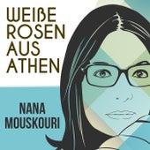 Weiße Rosen aus Athen de Nana Mouskouri