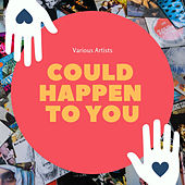 Could Happen to You van Various Artists