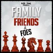 Family, Friends & Foes de Rude Dowg