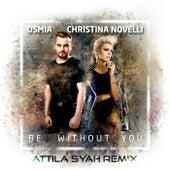 Be Without You (Attila Syah Remix) van Various Artists
