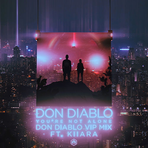 You're Not Alone (feat. Kiiara) (Don Diablo VIP Mix) von Don Diablo