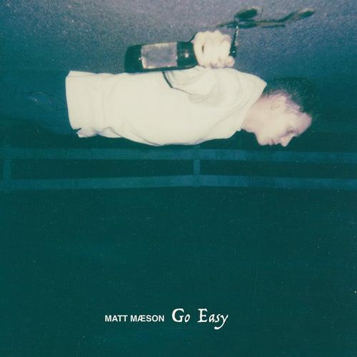 Go Easy by Matt Maeson