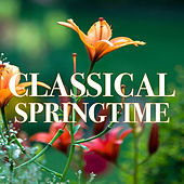 Classical Springtime by Various Artists