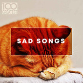 100 Greatest Sad Songs van Various Artists