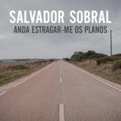 Anda estragar-me os planos von Salvador Sobral